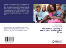 Bookcover of Prevention, Fighting & Eradication of Malaria in Africa