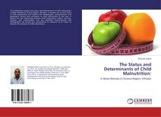 Bookcover of The Status and Determinants of Child Malnutrition: