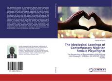 Portada del libro de The Ideological Leanings of Contemporary Nigerian Female Playwrights
