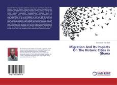 Migration And Its Impacts On The Historic Cities in Ghana的封面