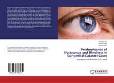 Predominance of Nystagmus and Blindness in Congenital Cataract Cases的封面