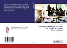 Portada del libro de Mining and Marginalisation of Tribals in Odisha