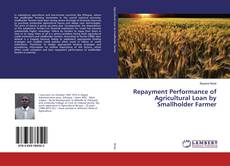 Bookcover of Repayment Performance of Agricultural Loan by Smallholder Farmer