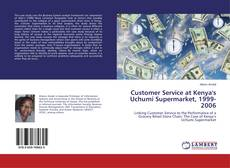 Bookcover of Customer Service at Kenya's Uchumi Supermarket, 1999-2006