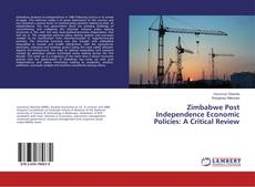 Zimbabwe Post Independence Economic Policies: A Critical Review的封面