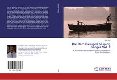 Обложка The Dam-Deluged Gasping Ganges Vol. 3