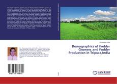 Capa do livro de Demographics of Fodder Growers and Fodder Production in Tripura,India