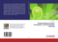 Bookcover of Organizational Justice Perception and Knowledge Sharing