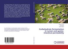 Carbohydrate fermentation in rumen and gastro-intestinal permeability的封面