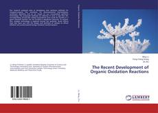 Bookcover of The Recent Development of Organic Oxidation Reactions