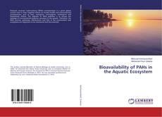 Portada del libro de Bioavailability of PAHs in the Aquatic Ecosystem
