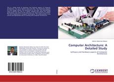 Bookcover of Computer Architecture: A Detailed Study