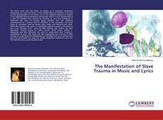 Capa do livro de The Manifestation of Slave Trauma in Music and Lyrics