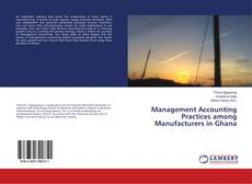 Bookcover of Management Accounting Practices among Manufacturers in Ghana