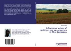 Bookcover of Influencing factors of medicines use by consumers in Tiko, Cameroon