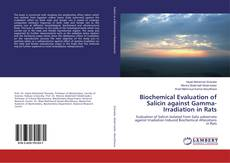 Bookcover of Biochemical Evaluation of Salicin against Gamma-Irradiation in Rats