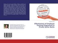 Bookcover of Effectiveness of Employee Training Programme in Private Sector Banks