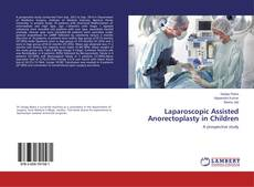 Bookcover of Laparoscopic Assisted Anorectoplasty in Children