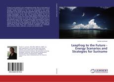 Portada del libro de Leapfrog to the Future - Energy Scenarios and Strategies for Suriname