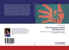 Bookcover of The Training of Adult Entrepreneurs