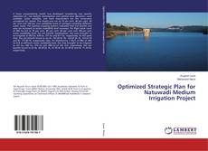 Optimized Strategic Plan for Natuwadi Medium Irrigation Project kitap kapağı