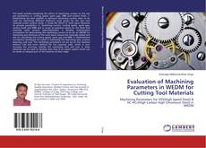 Bookcover of Evaluation of Machining Parameters in WEDM for Cutting Tool Materials
