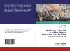 Bookcover of Edible Bird's Nest: An Incredible Salivary Bioproduct from Swiftlets