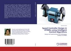 Bookcover of Speed Controller Design in VFIMDs using Intelligent Control Algorithms