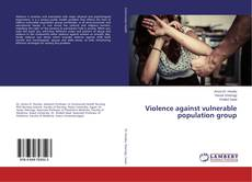 Bookcover of Violence against vulnerable population group