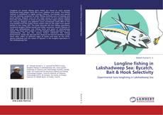 Copertina di Longline fishing in Lakshadweep Sea: Bycatch, Bait & Hook Selectivity