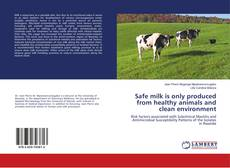 Couverture de Safe milk is only produced from healthy animals and clean environment
