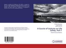 A Course of Lectures on Life Safety. Part 1 kitap kapağı