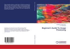 Capa do livro de Beginner's Guide To Image Processing