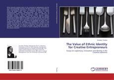 Borítókép a  The Value of Ethnic Identity for Creative Entrepreneurs - hoz