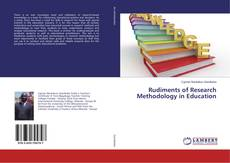 Bookcover of Rudiments of Research Methodology in Education