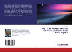 Portada del libro de Impact of Abattoir Effluent on Water Quality of River K/Ala, Nigeria