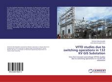 Bookcover of VFTO studies due to switching operations in 132 KV GIS Substation