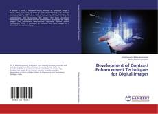 Bookcover of Development of Contrast Enhancement Techniques for Digital Images
