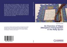 Bookcover of An Overview of Majaz (Metaphor) Interpretation in the Holly Quran