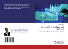 Bookcover of Enzymatic Hydrolysis and Biofuels