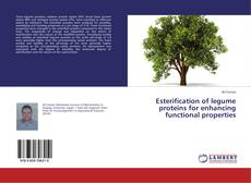 Bookcover of Esterification of legume proteins for enhancing functional properties