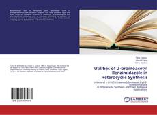Bookcover of Utilities of 2-bromoacetyl Benzimidazole in Heterocyclic Synthesis