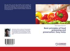 Bookcover of Basic principles of food processing and preservation: Easy notes