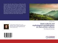 Bookcover of Some cultural and mythological considerations on two archaic cultures