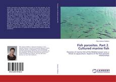 Bookcover of Fish parasites. Part 2. Cultured marine fish