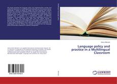 Bookcover of Language policy and practice in a Multilingual Classroom