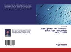Couverture de Least Squares and Moments Estimation for Gumbel AR(1) Model