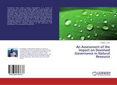 Bookcover of An Assessment of the Impact on Devolved Governance in Natural Resource