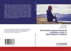 Buchcover von Pentosidine plasma leveland oxidative stress in type1diabetic children