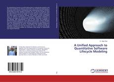 Copertina di A Unified Approach to Quantitative Software Lifecycle Modeling